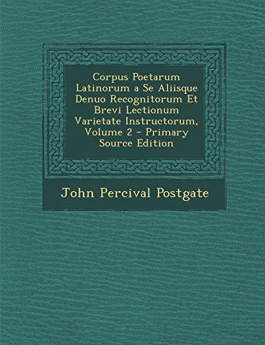 9781295269235: Corpus Poetarum Latinorum a Se Aliisque Denuo Recognitorum Et Brevi Lectionum Varietate Instructorum, Volume 2 - Primary Source Edition (Latin Edition)