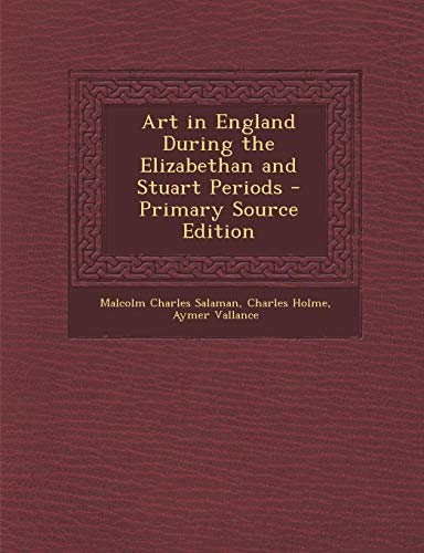 9781295279395: Art in England During the Elizabethan and Stuart Periods