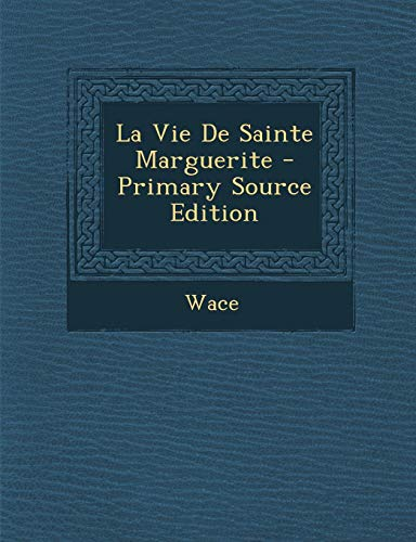 9781295287116: La Vie De Sainte Marguerite (French Edition)