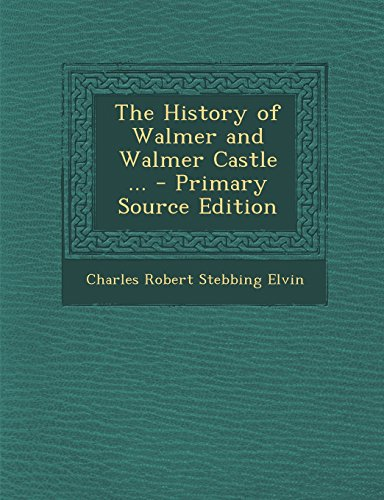 9781295289677: The History of Walmer and Walmer Castle ...