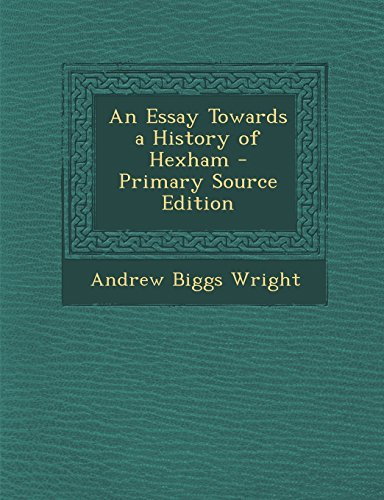 9781295290772: An Essay Towards a History of Hexham - Primary Source Edition