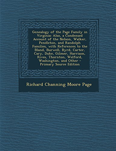 9781295291052: Genealogy of the Page Family in Virginia: Also, a Condensed Account of the Nelson, Walker, Pendleton, and Randolph Families, with References to the ... Thornton, Welford, Washington, and Other