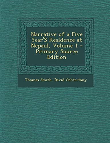 9781295295074: Narrative of a Five Year'S Residence at Nepaul, Volume 1