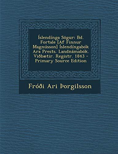 9781295296101: Islendinga Sogur: Bd. Fortale [Af Finnur Magnusson] Islendingabok Ara Prests. Landnamabok. Viobaetir. Registr. 1843 - Primary Source EDI