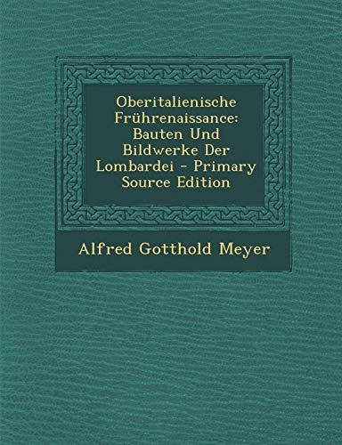9781295303243: Oberitalienische Frührenaissance: Bauten Und Bildwerke Der Lombardei