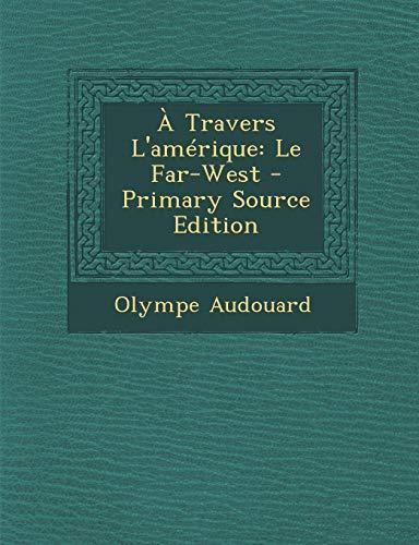 9781295303588: A Travers L'Amerique: Le Far-West