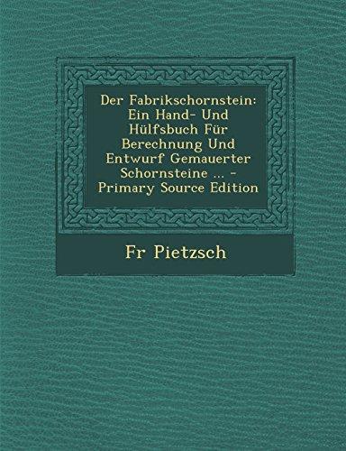 9781295303861: Der Fabrikschornstein: Ein Hand- Und Hülfsbuch Für Berechnung Und Entwurf Gemauerter Schornsteine ... (German Edition)