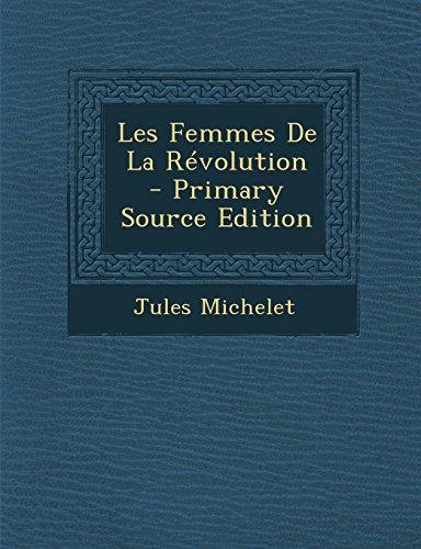 9781295304387: Les Femmes de La Revolution - Primary Source Edition (French Edition)