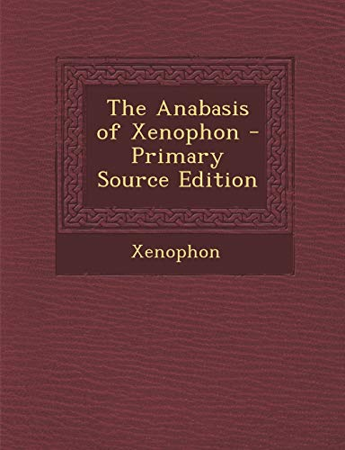 9781295305087: The Anabasis of Xenophon (Ancient Greek Edition)