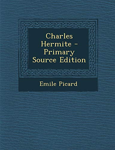 9781295313471: Charles Hermite - Primary Source Edition