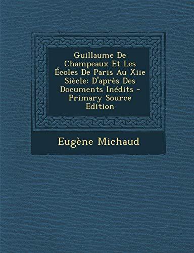 9781295325603: Guillaume de Champeaux Et Les Ecoles de Paris Au Xiie Siecle: D'Apres Des Documents Inedits - Primary Source Edition