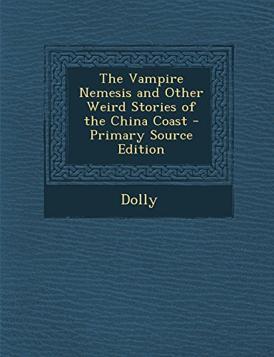 9781295327874: The Vampire Nemesis and Other Weird Stories of the China Coast