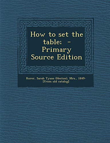 9781295334711: How to Set the Table; - Primary Source Edition