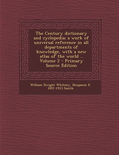 9781295340316: The Century dictionary and cyclopedia; a work of universal reference in all departments of knowledge, with a new atlas of the world .. Volume 2