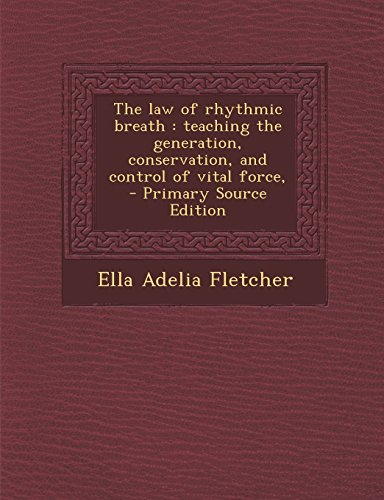 9781295341405: The law of rhythmic breath: teaching the generation, conservation, and control of vital force,