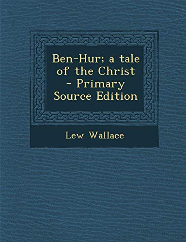 9781295344536: Ben-Hur; A Tale of the Christ - Primary Source Edition