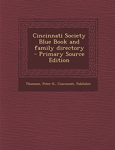 9781295348329: Cincinnati Society Blue Book and Family Directory - Primary Source Edition