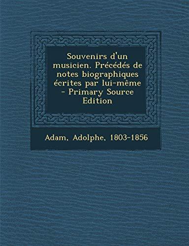 9781295351916: Souvenirs D'Un Musicien. Precedes de Notes Biographiques Ecrites Par Lui-Meme
