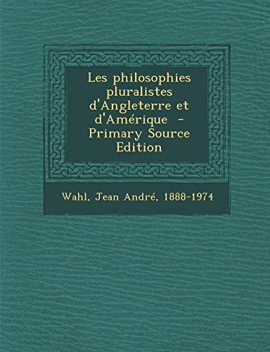 9781295357420: Les Philosophies Pluralistes D'Angleterre Et D'Amerique - Primary Source Edition