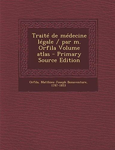 9781295358700: Traite de Medecine Legale / Par M. Orfila Volume Atlas - Primary Source Edition