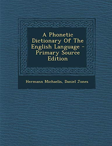 9781295362530: A Phonetic Dictionary of the English Language - Primary Source Edition