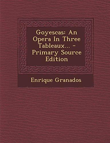 9781295364244: Goyescas: An Opera In Three Tableaux...
