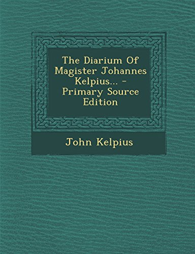 9781295374571: The Diarium Of Magister Johannes Kelpius...