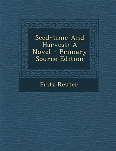 9781295380473: Seed-time And Harvest: A Novel