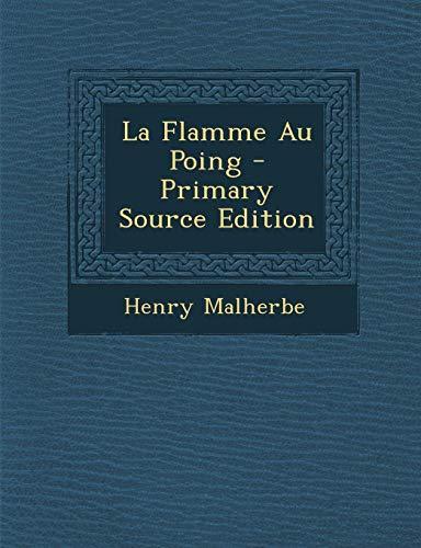 9781295391219: La Flamme Au Poing