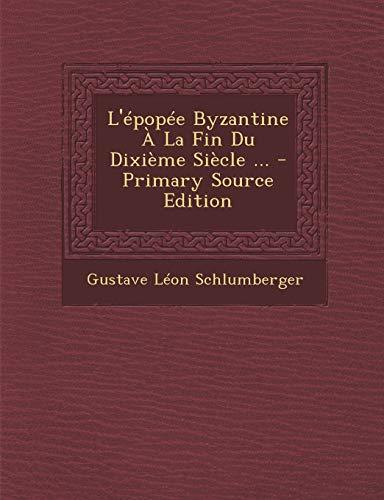 9781295398522: L'Epopee Byzantine a la Fin Du Dixieme Siecle, Troisieme Partie Primary Source Edition (French Edition)