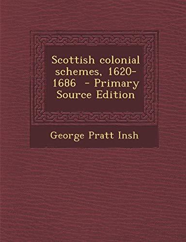 9781295401192: Scottish colonial schemes, 1620-1686