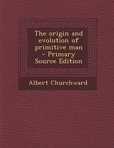 9781295403301: The origin and evolution of primitive man