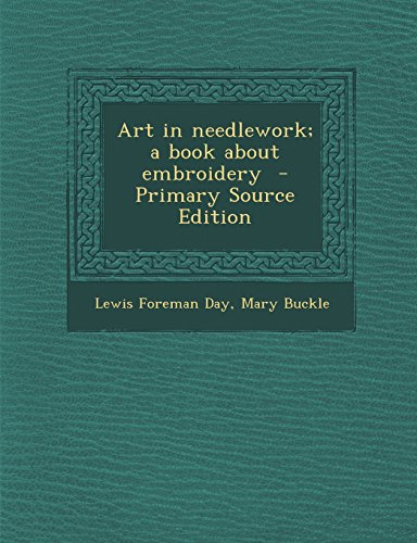 9781295407040: Art in needlework; a book about embroidery