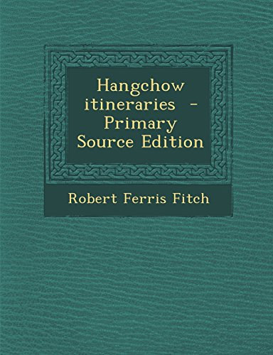 9781295411009: Hangchow itineraries