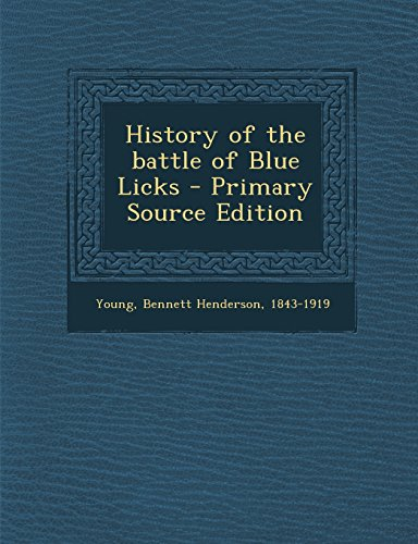 9781295414772: History of the battle of Blue Licks
