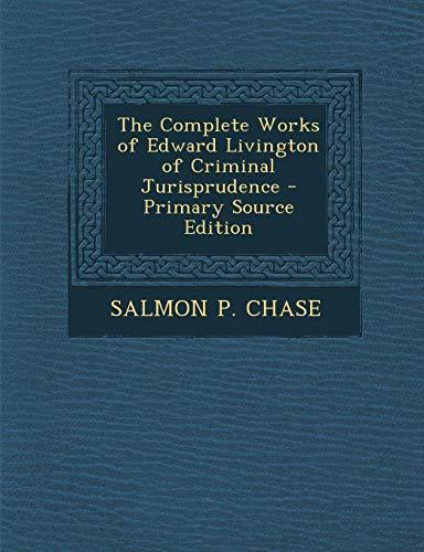 9781295419197: The Complete Works of Edward Livington of Criminal Jurisprudence