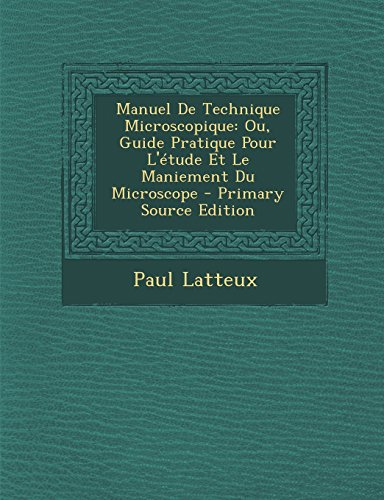 9781295421596: Manuel de Technique Microscopique: Ou, Guide Pratique Pour L'Etude Et Le Maniement Du Microscope