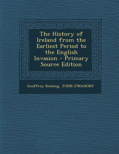 9781295424900: The History of Ireland from the Earliest Period to the English Invasion - Primary Source Edition