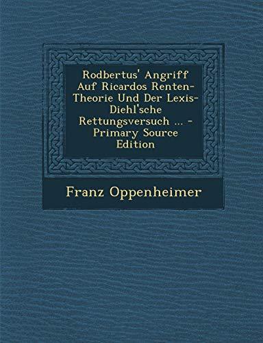 9781295426751: Rodbertus' Angriff Auf Ricardos Renten-Theorie Und Der Lexis-Diehl'sche Rettungsversuch ... (German Edition)