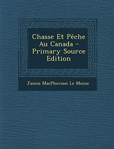 9781295430291: Chasse Et Pêche Au Canada (French Edition)