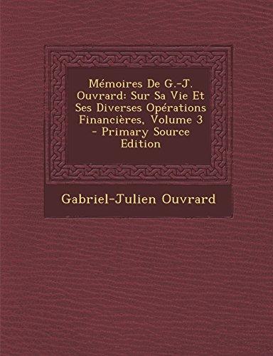 9781295433421: Memoires de G.-J. Ouvrard: Sur Sa Vie Et Ses Diverses Operations Financieres, Volume 3 - Primary Source Edition (French Edition)