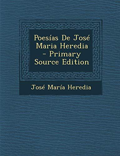 9781295437467: Poesias de Jose Maria Heredia - Primary Source Edition