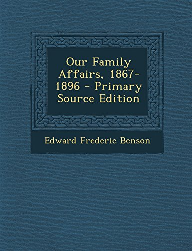 9781295439126: Our Family Affairs, 1867-1896