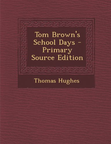 9781295446285: Tom Brown's School Days - Primary Source Edition