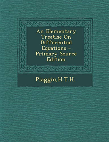 9781295450084: An Elementary Treatise on Differential Equations - Primary Source Edition