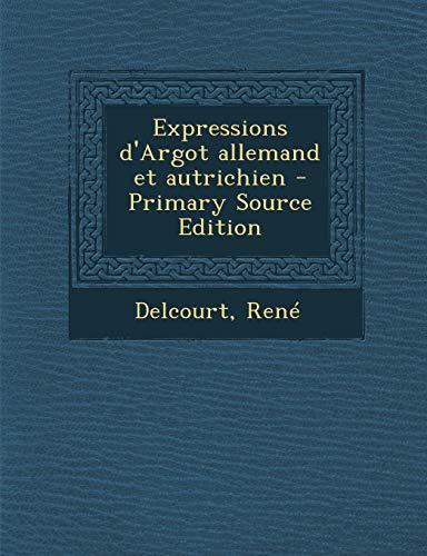 9781295450688: Expressions D'Argot Allemand Et Autrichien - Primary Source Edition