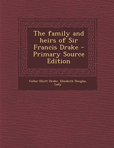 9781295450992: The family and heirs of Sir Francis Drake