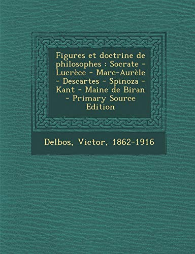 9781295451425: Figures et doctrine de philosophes: Socrate - Lucrèce - Marc-Aurèle - Descartes - Spinoza - Kant - Maine de Biran (French Edition)