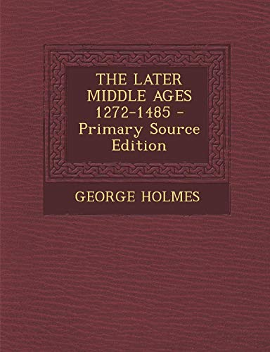 9781295452873: The Later Middle Ages 1272-1485 - Primary Source Edition