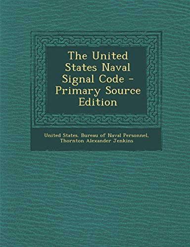 9781295453573: The United States Naval Signal Code